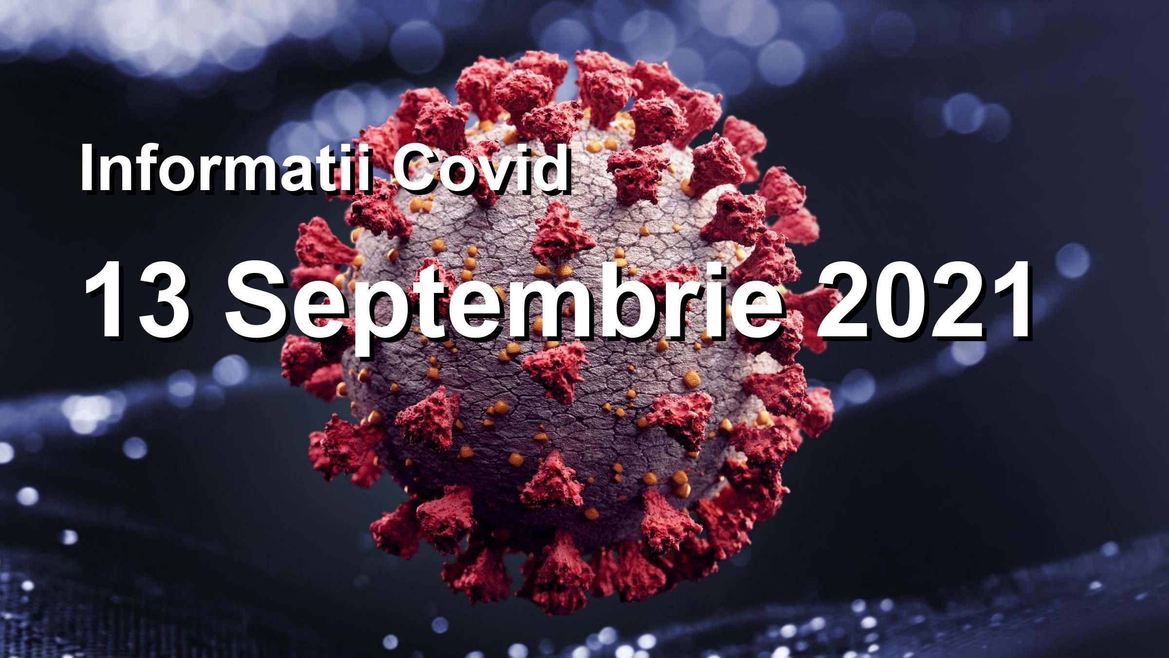 Informatii Covid-19 pentru 13 Septembrie 2021: 1849 infectari, 22032 teste.   Coronavirus Romania