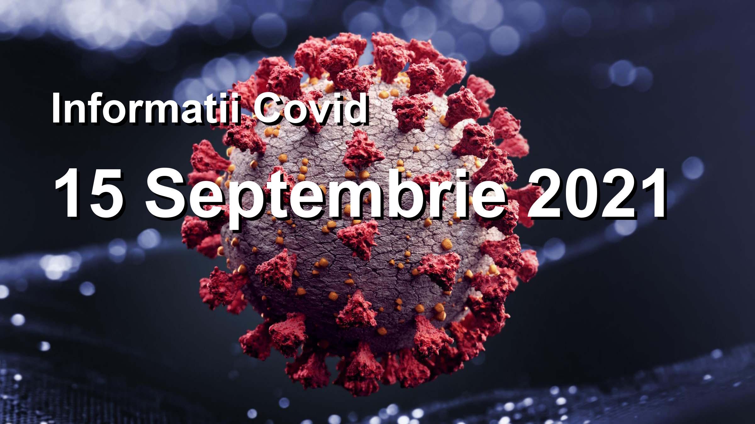 Informatii Covid-19 pentru 15 Septembrie 2021: 4004 infectari, 44608 teste. | Coronavirus Romania