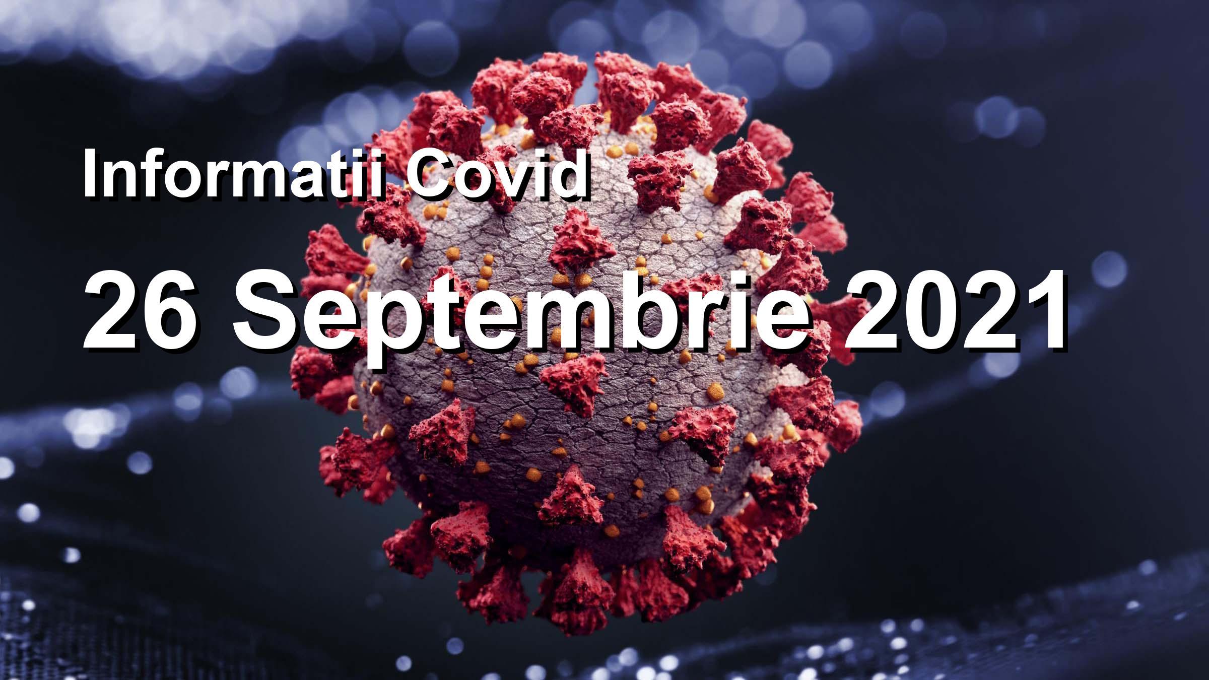 Informatii Covid-19 pentru 26 Septembrie 2021: 6333 infectari, 44270 teste. | Coronavirus Romania